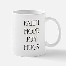 FAITH HOPE JOY HUGS Mug