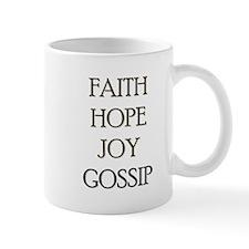 FAITH HOPE JOY GOSSIP Mug
