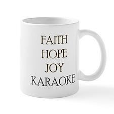 FAITH HOPE JOY KARAOKE Mug