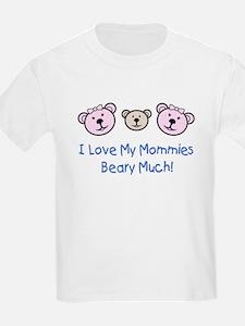 I Love My Mommies.. Kids T-Shirt