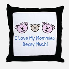 I Love My Mommies.. Throw Pillow
