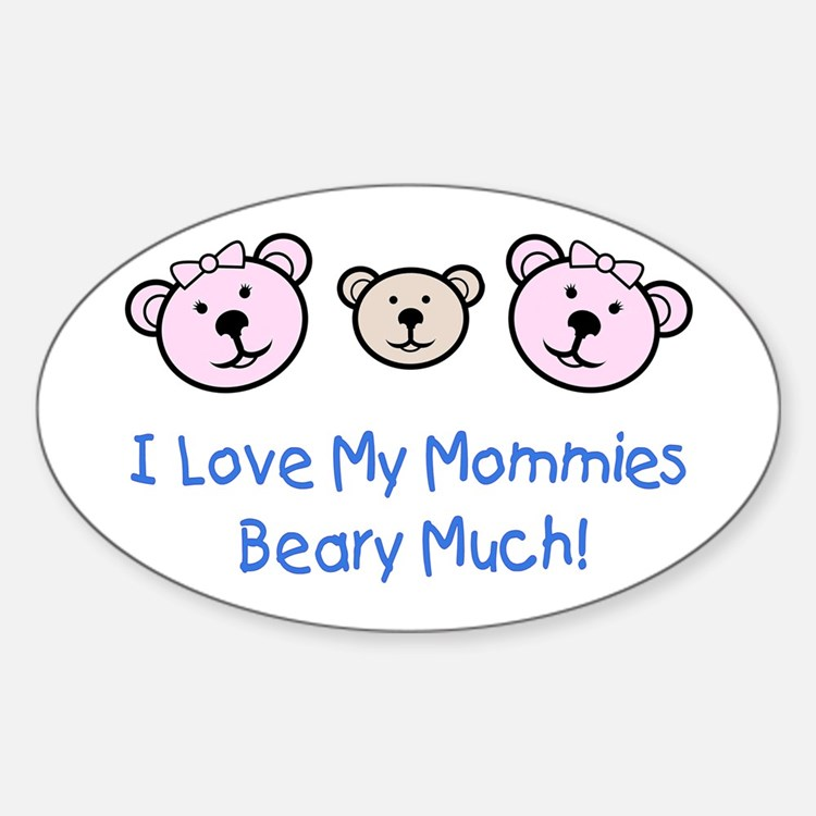 I Love My Mommies.. Oval Decal