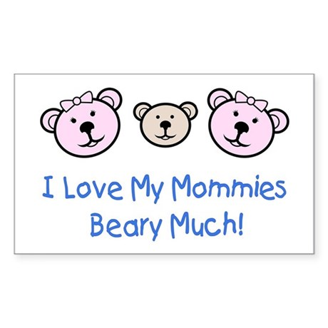 I Love My Mommies.. Rectangle Sticker