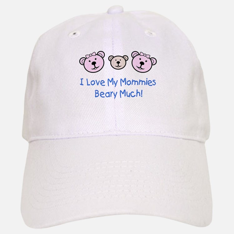 I Love My Mommies.. Baseball Baseball Cap