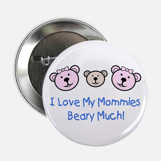 I Love My Mommies.. Button