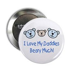 I Love My Daddies.. Button