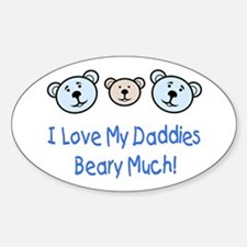 I Love My Daddies.. Oval Decal