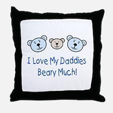 I Love My Daddies.. Throw Pillow
