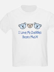 I Love My Daddies.. Kids T-Shirt