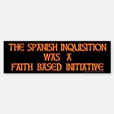 Spanish Inquisition Faith Bas Bumper Bumper Bumper Sticker