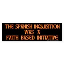 Spanish Inquisition Faith Bas Bumper Bumper Sticker