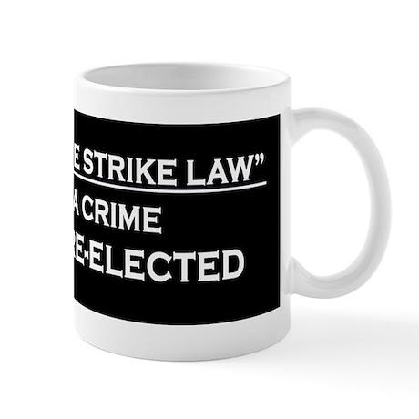 Commit a Crime, Don't Get Re- Mug