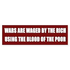 War Are Waged By the Rich Bumper Bumper Sticker