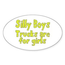 silly boys trucks are for girls Decal