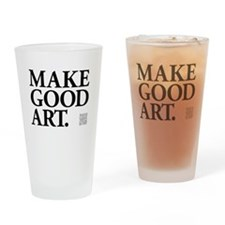 Make Good Art Drinking Glass