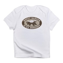Honey Badger Is My Homeboy Infant T-Shirt