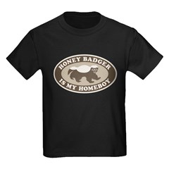 Honey Badger Is My Homeboy T