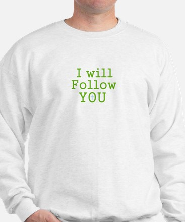 I will follow You Sweatshirt