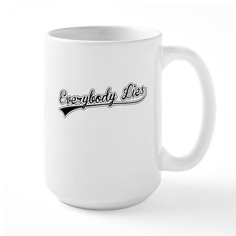 Everybody Lies Large Mug