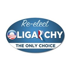 Re-elect Oligarchy 22x14 Oval Wall Peel