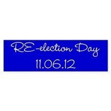 RE-election Day 11.06.12 bg Bumper Sticker
