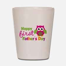 Girl Owl Happy 1st Fathers Day Shot Glass
