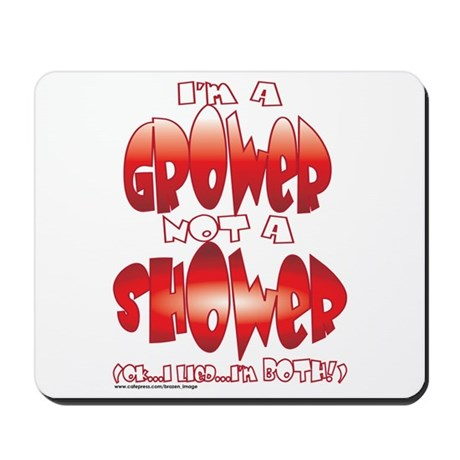 grower_shower_both.png Mousepad