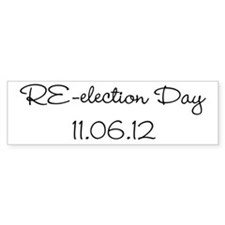RE-election Day 11.06.12 bw Bumper Sticker