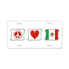 Peace, Love and Mexico Aluminum License Plate