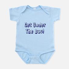 Get Under The Bus Infant Bodysuit