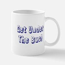 Get Under The Bus Mug