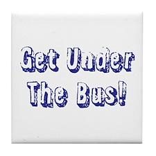 Get Under The Bus Tile Coaster