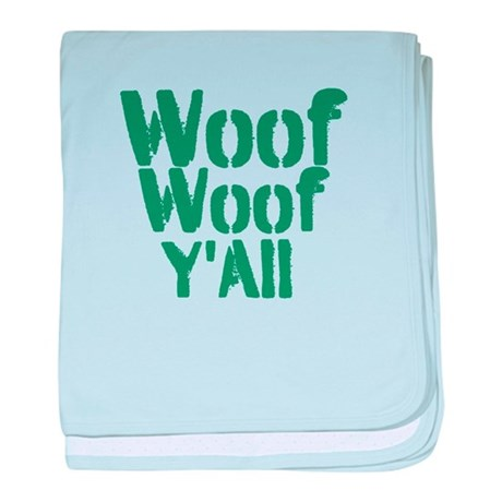 Woof Woof YAll baby blanket