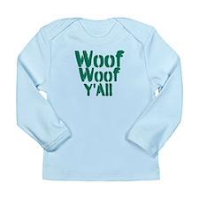 Woof Woof YAll Long Sleeve Infant T-Shirt