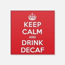 "K C Drink Decaf Square Sticker 3"" x 3"""
