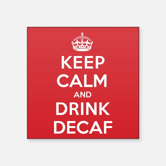 "K C Drink Decaf Square Sticker 3"" x 3"""