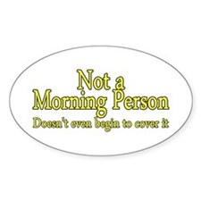 Cute Morning person Decal