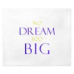 No Dream Too Big King Duvet