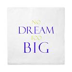 No Dream Too Big Queen Duvet