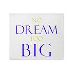 No Dream Too Big Throw Blanket