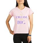 No Dream Too Big Performance Dry T-Shirt