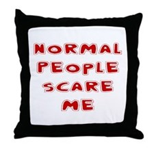 Unique Normal people scare me Throw Pillow
