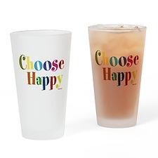 Choose Happy Drinking Glass
