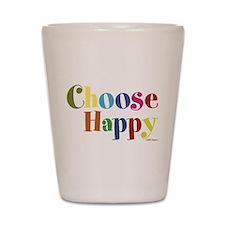 Choose Happy Shot Glass