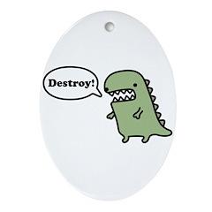 Destroy! Ornament (Oval)