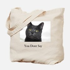 You Dont Say Blue Cat Tote Bag