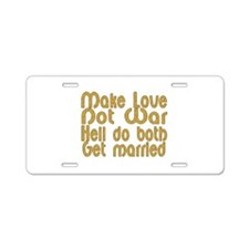 Cute Make love not war Aluminum License Plate