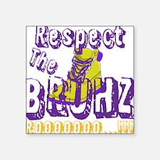 """Respect the Bruhz Square Sticker 3"""" x 3"""""""
