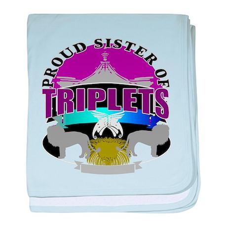 Proud sister of triplets baby blanket