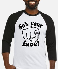 So's Your Face Baseball Jersey